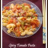 Spicy Tomato Pasta For T & C