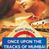 Once Upon The Tracks Of Mumbai - Book Review