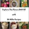 Explore The Flavors- Millet Recipes Roundup